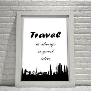 """Plakat """"Travel is always a good idea"""""""