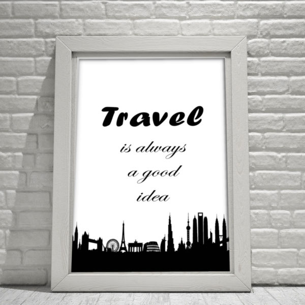 "Plakat ""Travel is always a good idea"""